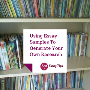 Using Essay Samples To Generate Your Own Research
